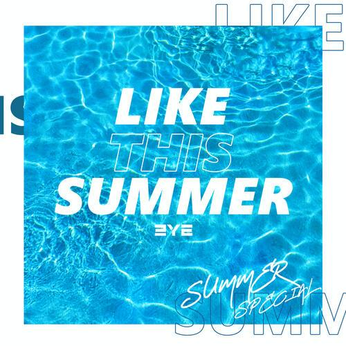 3YE (써드아이) LIKE THIS SUMMER