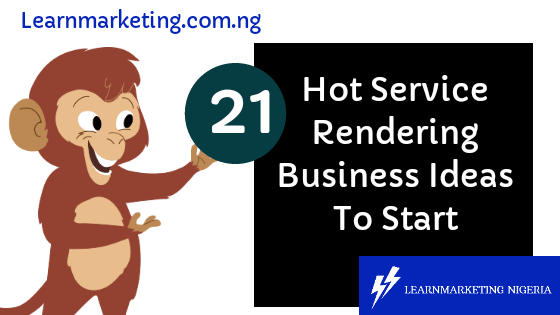 List Of 21 Hot Service Rendering Business Ideas To Start In 202