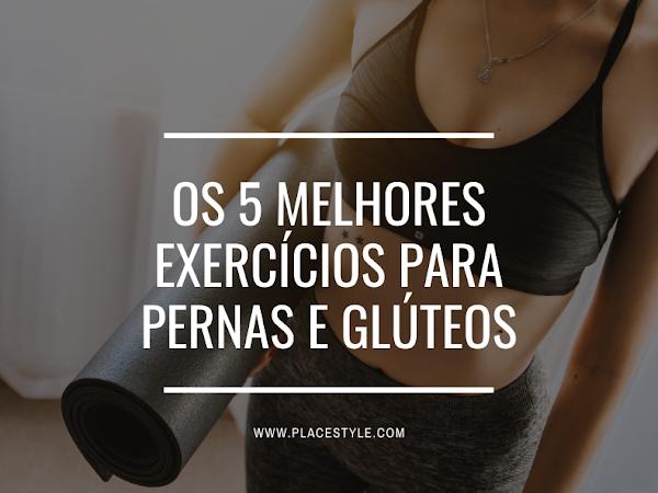 Os 5 melhores exercícios para pernas e glúteos para fazer em casa