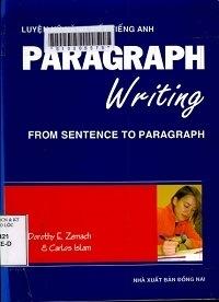 Luyện Kỹ Năng Viết Tiếng Anh - Paragraph Writing - Dorothy E Zemach