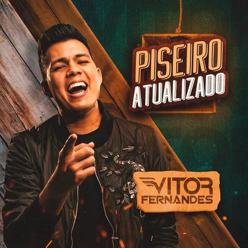 Vitor Fernandes - Piseiro Atualizado - Agosto - 2020