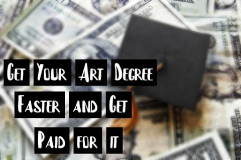 Get Your Art Degree Faster and Get Paid For It