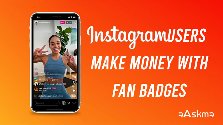 Instagram Users Make Money With Fan Badges: eAskme