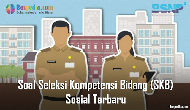 Soal Seleksi Kompetensi Bidang (SKB) Sosial Terbaru