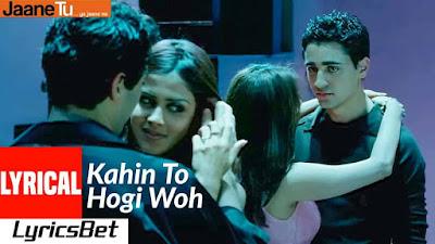 Kahin To Hogi Woh Lyrics - Jaane Tu Ya Jaane Na