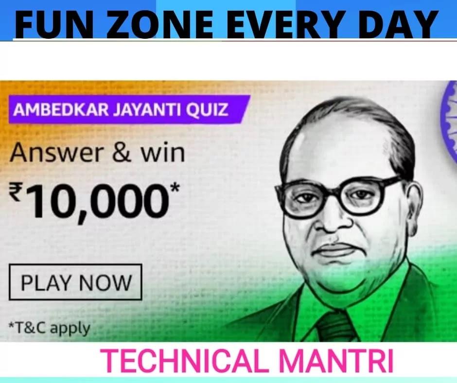 Ambedkar Jayanti Amazon Quiz Answer Win 10000