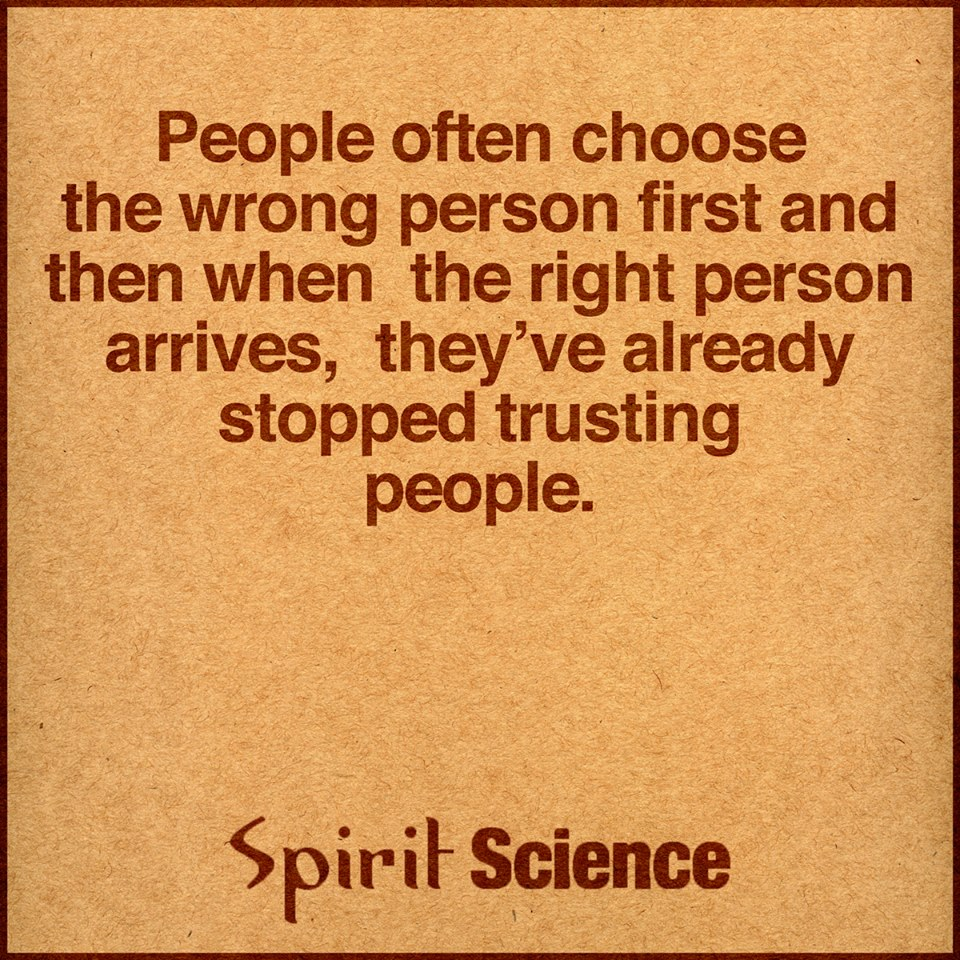 People Often Choose The Wrong Person First And Then When The Right