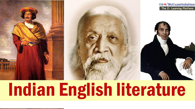 Indian English literature, pre-independence, Dean Mahomet, Rabindranath Tagore, Raja Rammohun Roy, British Indian Literature, UGC NET, M.A English Literature, my exam solution, myexamsolution.com