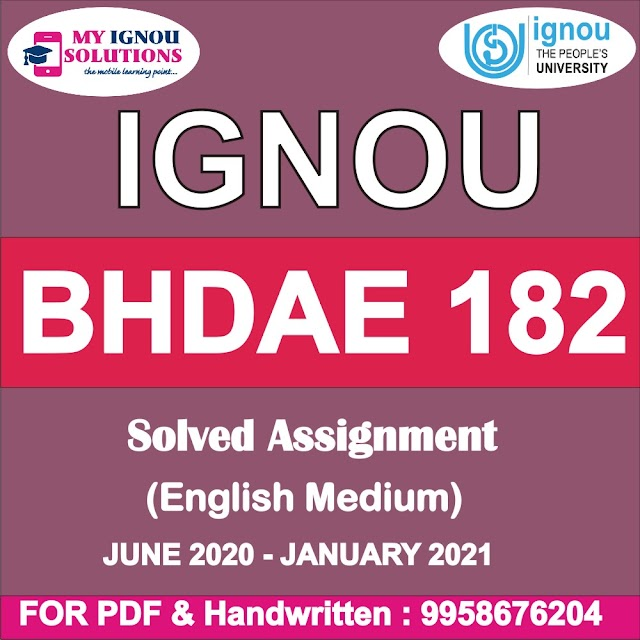 BHDAE 182 Solved Assignment 2020-21