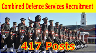 Combined Defence Services Recruitment 417 Posts