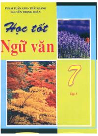 Học Tốt Ngữ Văn 7 Tập 1 - Phạm Tuấn Anh