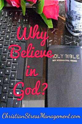 Wjhy believe in God?