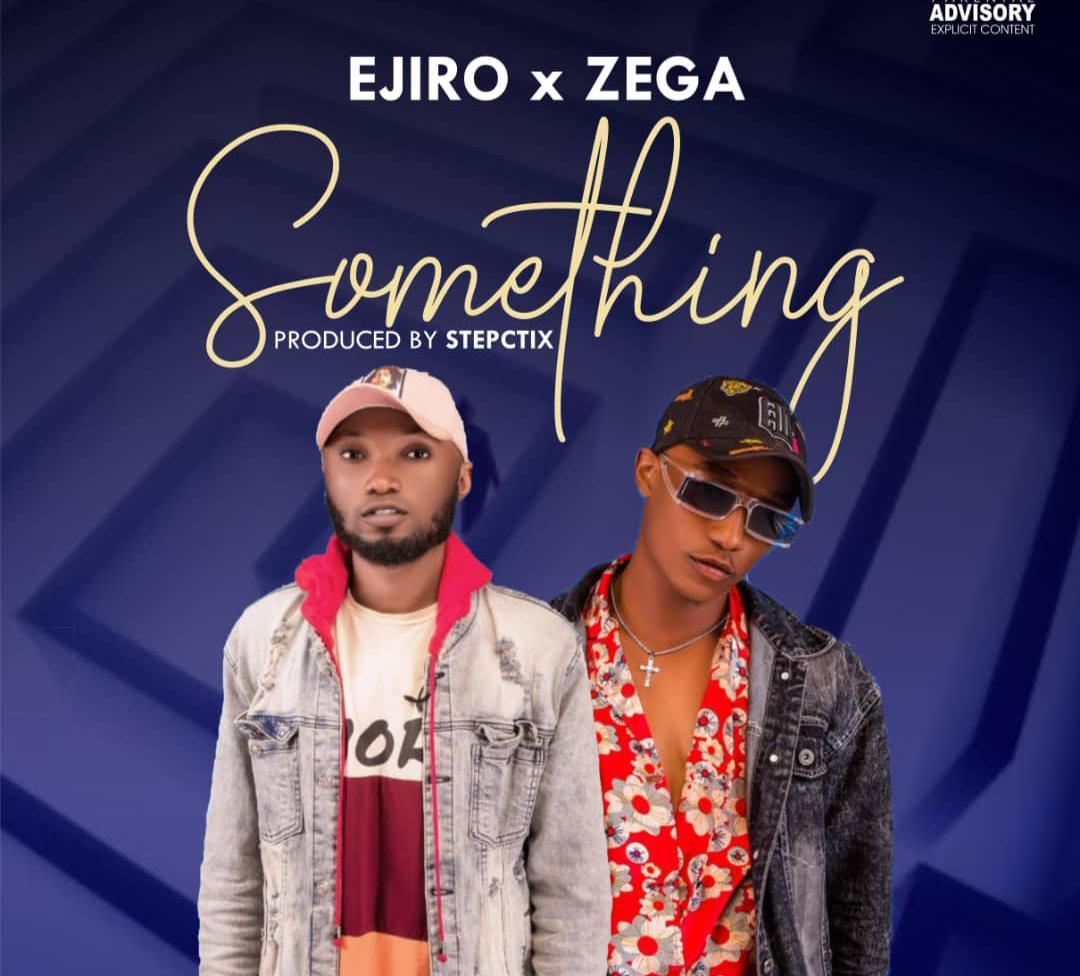[Music] Ejiro ft Zega - Something (prod. Stepctix) #Arewapublisize