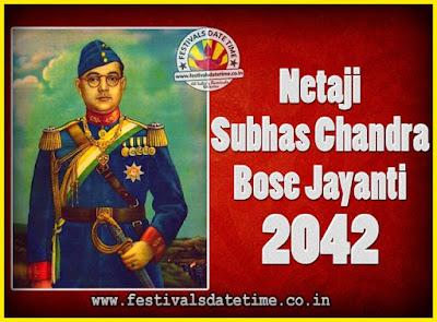2042 Netaji Subhas Chandra Bose Jayanti Date, 2042 Subhas Chandra Bose Jayanti Calendar