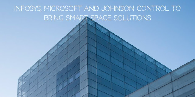 Infosys, Microsoft and Johnson Control to bring Smart Space Solutions