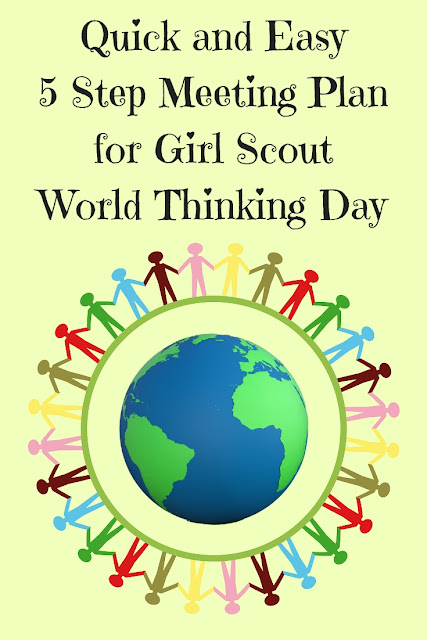 Quick and Easy 5 Step Meeting Plan for Girl Scout World Thinking Day