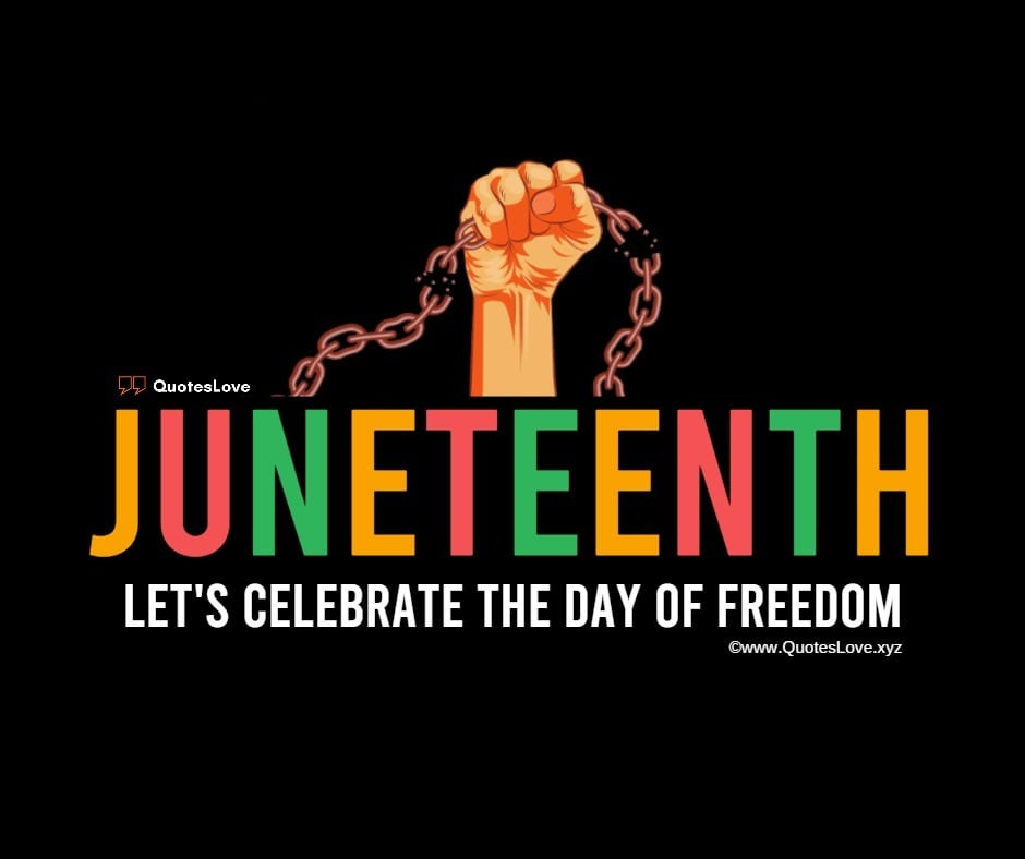 Juneteenth Quotes, Wishes, Meaning, Images, Pictures, Poster, Wallpaper