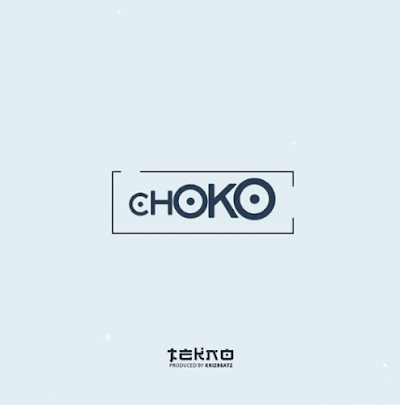 MUSIC: TEKNO - CHOKO