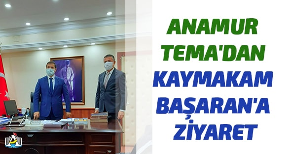 TEMA Anamur,Anamur Kaymakamı Mehmet Nuri Başaran,Anamur Haber,Anamur Son Dakika,
