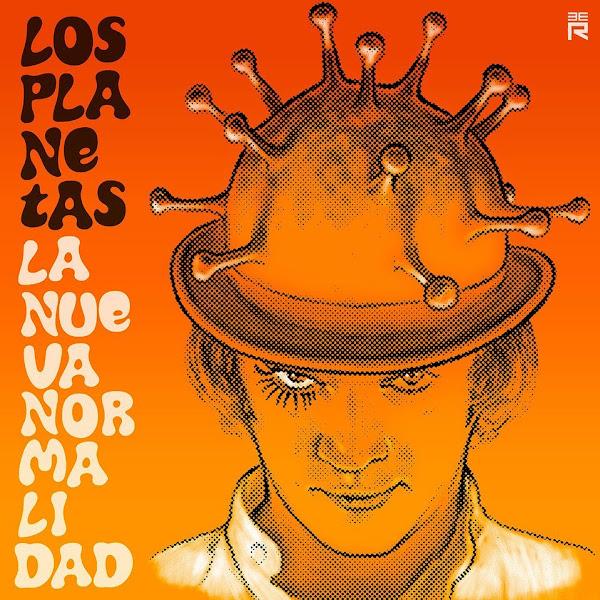 LOS PLANETAS - La nueva normalidad