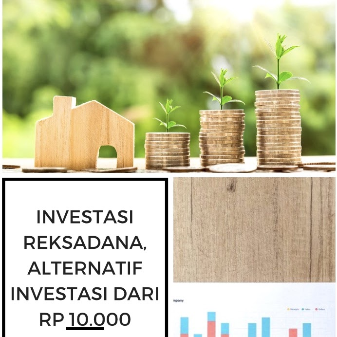 Investasi Reksadana, Alternatif Investasi dari Rp 10.000