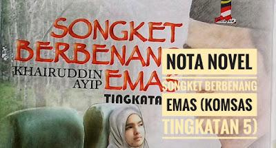 Nota Novel Songket Berbenang Emas (Komsas Tingkatan 5)