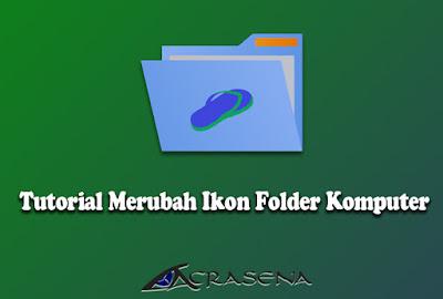Tutorial Merubah Ikon Folder agar jadi Unik dan Keren