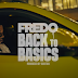 """Back To The Basics"" - @Fredo"