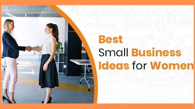 30  Best Business Ideas For Women.