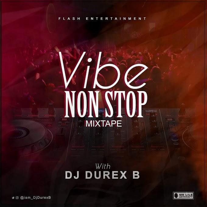 DJ Durex B – Vibe Non Stop (Mix)
