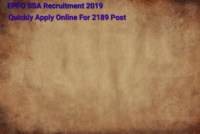 EPFO SSA Recruitment 2019- Apply For 2189 Vacancy
