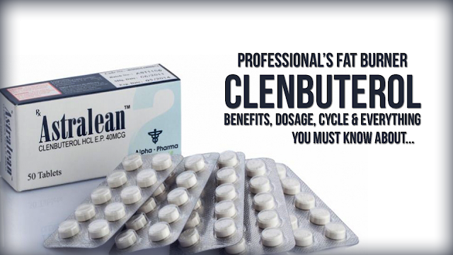 Professional's Fat Burner for Abs - Clenbuterol - Benefits, Dosage, Side Effects & How to Cycle