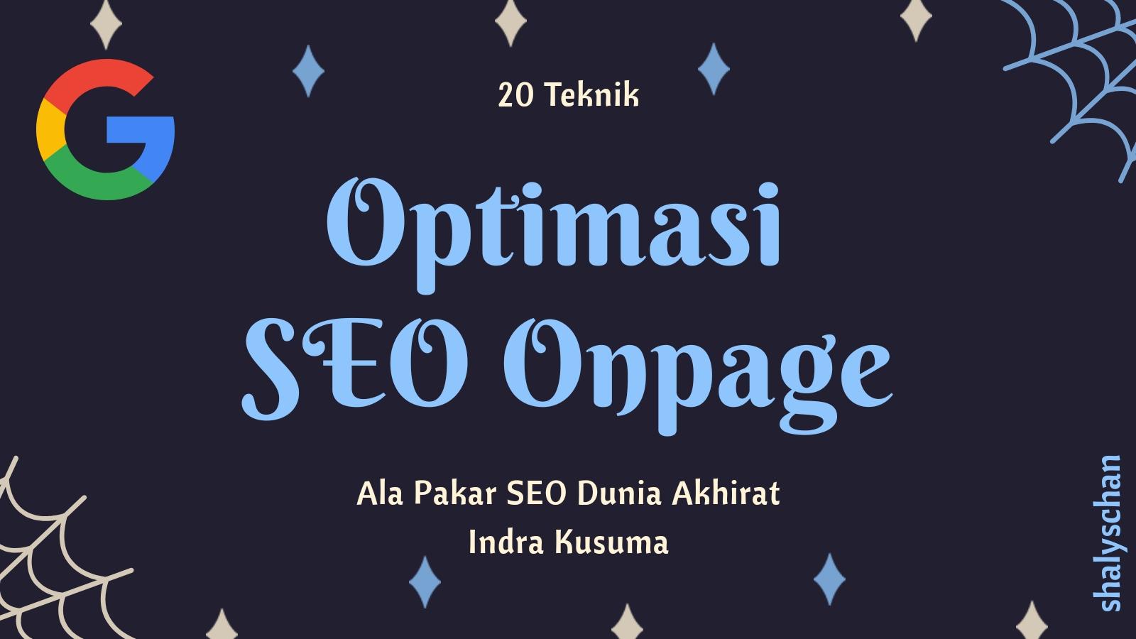 SEO Onpage: 20 Teknik Optimasi SEO On page Ala Indra kusuma