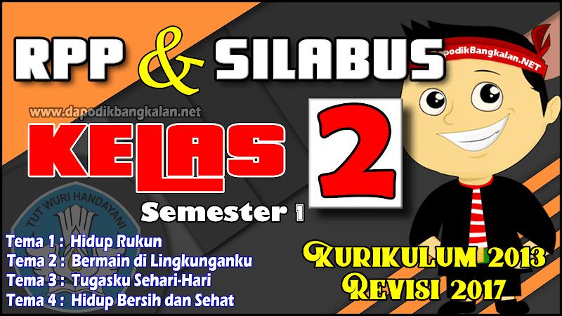 RPP Silabus Kelas 2 Kurikulum 2013 / K13 Semester 1 Revisi 2017