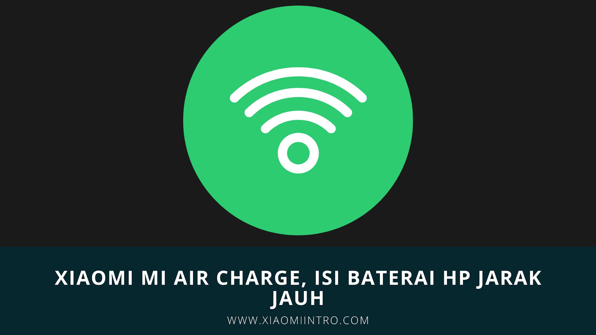 Xiaomi Mi Air Charge, Isi Baterai HP Jarak Jauh