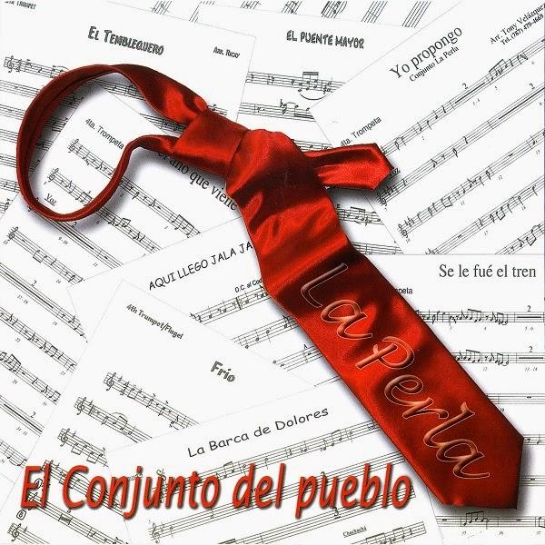 CONJUNTO DEL PUEBLO - CONJUNTO LA PERLA (2011)