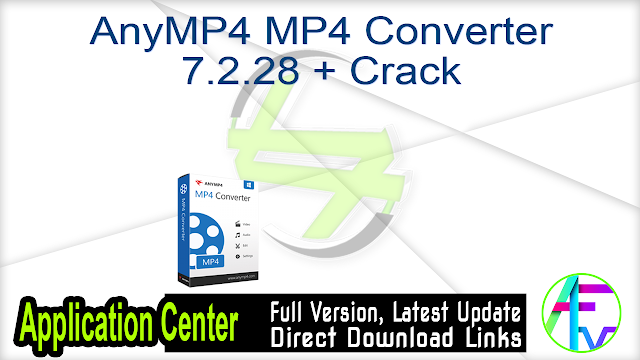 AnyMP4 MP4 Converter 7.2.28 + Crack