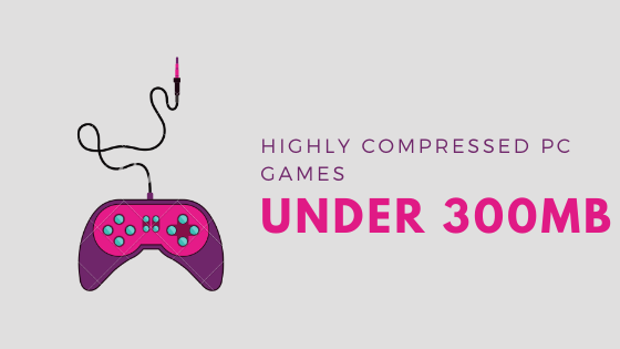 10 Highly Compressed PC Games Under 300MB (Download): For Low-end PCs