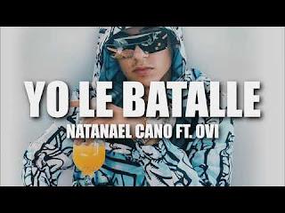 LETRA Yo Le Batalle Natanael Cano ft Ovi