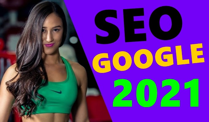 SEO Google 2021: Why Your Site Doesn't Appear on The First Pages and How To Turn This Around