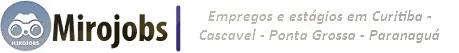 Mirojobs: Vagas de Emprego Curitiba; Cascavel; Ponta Grossa; Paranaguá