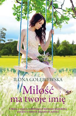 """ZAPOWIEDŹ """"Miłość ma twoje imię"""" Ilona Gołębiewska"""