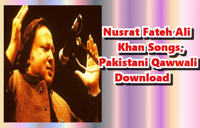 Nusrat Fateh Ali Khan Songs | Pakistani Qawwali Download