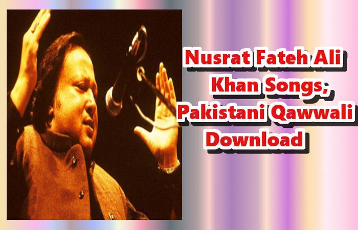 Nusrat Fateh Ali Khan Songs | Pakistani Qawwali Download