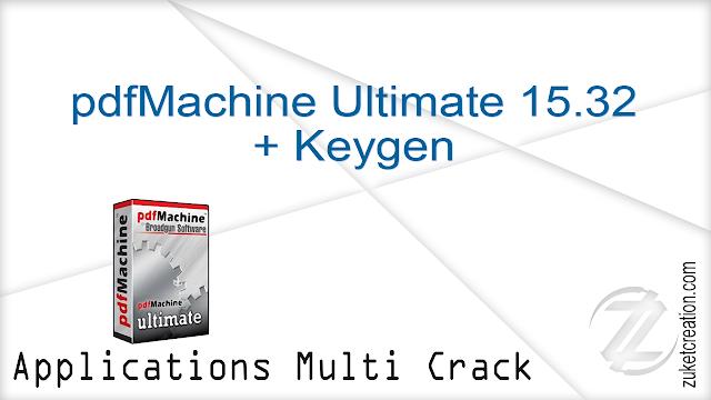 pdfMachine Ultimate 15.32 + Keygen   |  15 MB