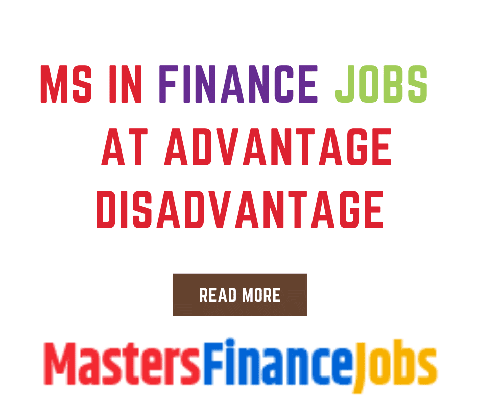 Ms In Finance Jobs, Masters Finance Jobs, Ms In Finance Jobs At Advantage Disadvantage