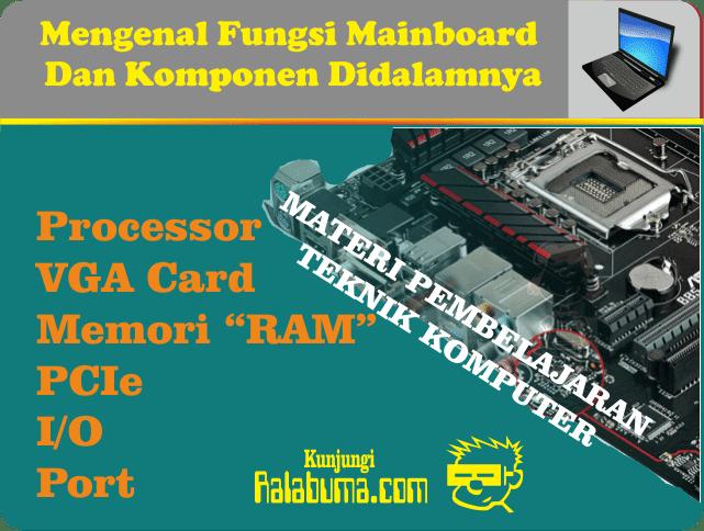 Mengenal Fungsi Mainboard Serta Komponen Motherboard