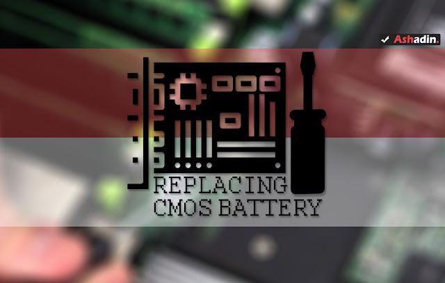 Bagaimana cara mengganto Baterai CMOS