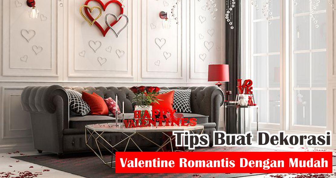 Tips Buat Dekorasi Valentine Romantis Dengan Mudah