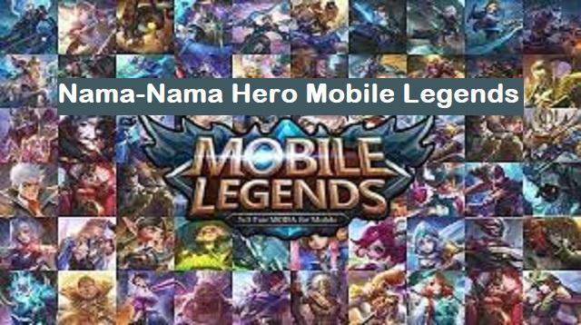 Nama-Nama Hero Mobile Legends